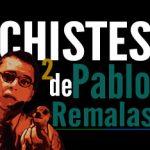 Chistes de Pablo Remalas 2