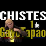 Chistes GayoTapao 1
