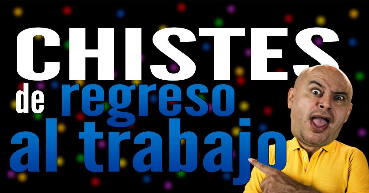 Chistes Empezar El Año Laboral José Ordóñez Sus Mejores Chistes
