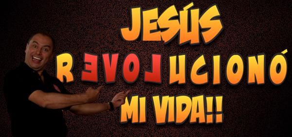 Jesús revolucionó mi vida