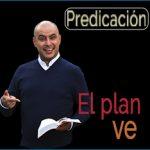El plan ve | predica cristiana |José Ordóñez