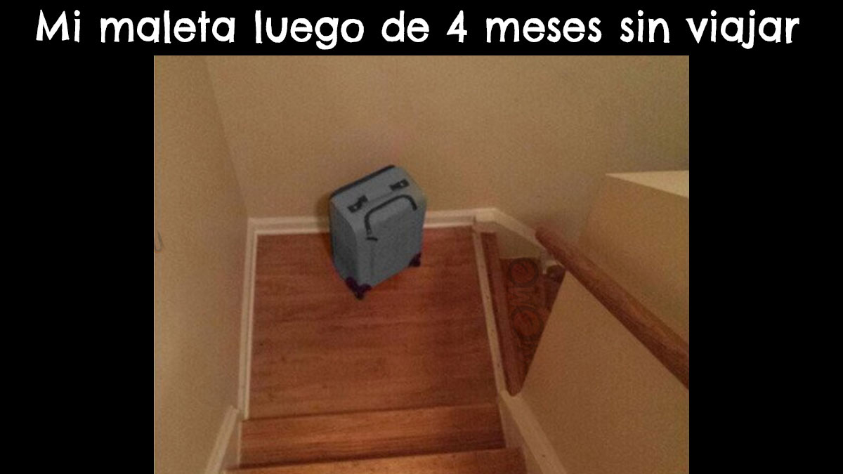 Meme mi maleta deprimida por no viajar
